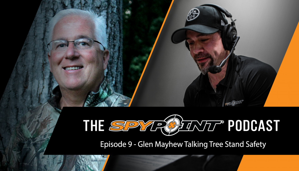 The SPYPOINT Podcast - Tree Stand Safety Awareness Month with Glen Mayhew