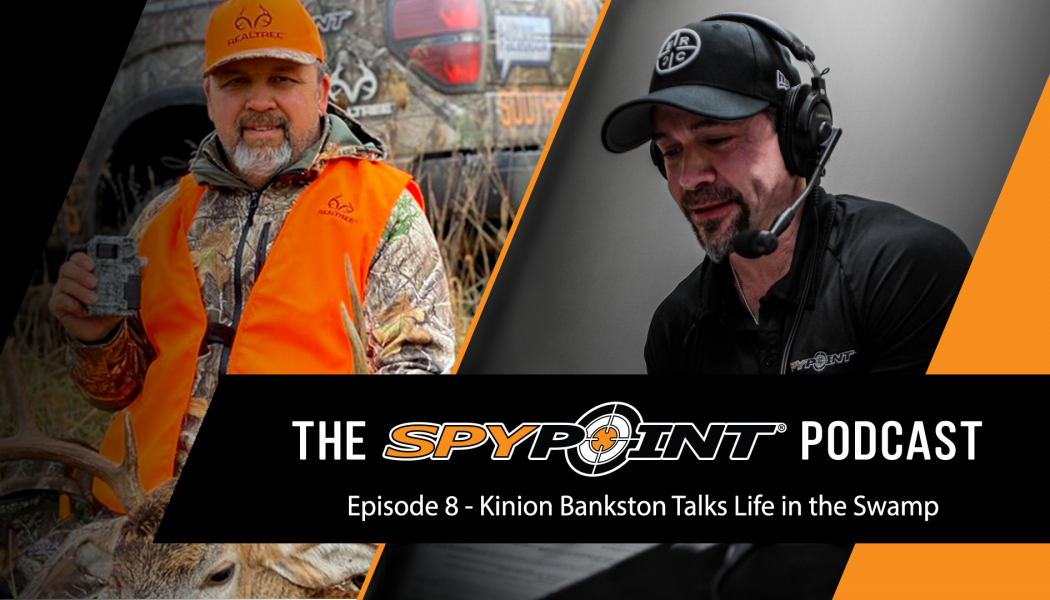 The SPYPOINT Podcast - Talking About the Swamp with Kinion Bankston