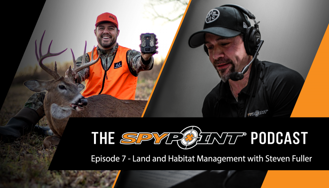 The SPYPOINT Podcast - Fall Food Plots and Stand Placement with Steven Fuller