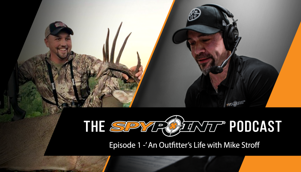 The SPYPOINT Podcast - Outfitter Offseason with Mike Stroff