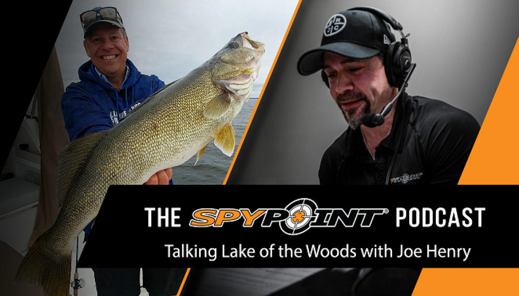 The SPYPOINT Podcast - Talking Lake of the Woods with Joe Henry